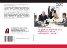 Buchcover von La gestión directiva y su importancia en la satisfacción laboral