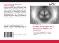 Buchcover von Método alternativo en la síntesis de aleaciones metálicas