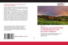 Buchcover von Poderes supranacionales y resistencia en una escuela indígena