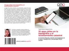 Bookcover of 10 apps útiles en la topográfia y el levantamiento catastral