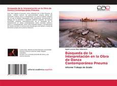 Buchcover von Búsqueda de la Interpretación en la Obra de Danza Contemporánea Pneuma