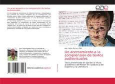 Couverture de Un acercamiento a la comprensión de textos audiovisuales