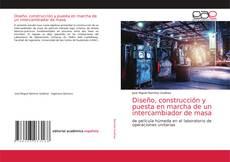 Bookcover of Diseño, construcción y puesta en marcha de un intercambiador de masa