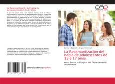 Borítókép a  La Resemantización del habla de adolescentes de 13 a 17 años - hoz
