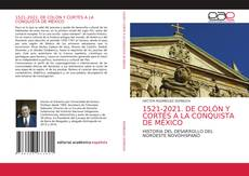 Buchcover von 1521-2021. DE COLÓN Y CORTÉS A LA CONQUISTA DE MÉXICO