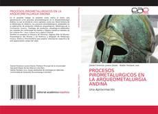 Copertina di PROCESOS PIROMETALURGICOS EN LA ARQUEOMETALURGIA ANDINA
