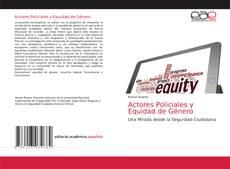 Actores Policiales y Equidad de Género kitap kapağı