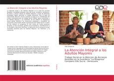 Bookcover of La Atención Integral a los Adultos Mayores