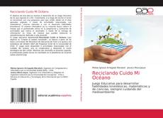 Bookcover of Reciclando Cuido Mi Océano
