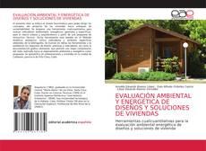 Portada del libro de EVALUACIÓN AMBIENTAL Y ENERGÉTICA DE DISEÑOS Y SOLUCIONES DE VIVIENDAS