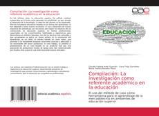 Copertina di Compilación: La investigación como referente académico en la educación