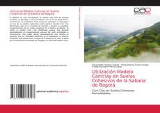 Bookcover of Utilización Modelo Camclay en Suelos Cohesivos de la Sabana de Bogotá