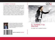 Bookcover of EL HOMBRE Y SU MALDAD