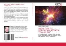 "Bookcover of ANTOLOGÍA DE MEDITACIÓN ADVAITA: ""Tú eres Eso"""