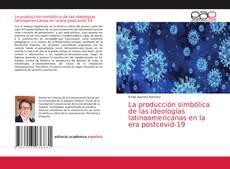 Portada del libro de La producción simbólica de las ideologías latinoamericanas en la era postcovid-19