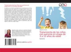 Bookcover of Tratamiento de los niños con autismo en etapa de 3 a 12 años de edad