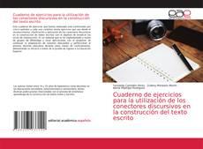 Portada del libro de Cuaderno de ejercicios para la utilización de los conectores discursivos en la construcción del texto escrito