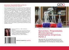 Bookcover of Solventes: Propiedades Microscópicas - Parámetros Empíricos. Parte 2