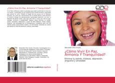 Bookcover of ?Cómo Vivir En Paz, Armonía Y Tranquilidad?