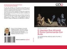 Bookcover of El Hombre Que Alcanzó El éxito Conversando Con Buda