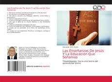 Capa do livro de Las Enseñanzas De Jesús Y La Educación Que Soñamos