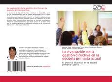 Portada del libro de La evaluación de la gestión directiva en la escuela primaria actual