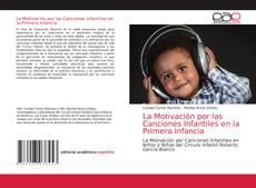 Bookcover of La Motivación por las Canciones Infantiles en la Primera Infancia