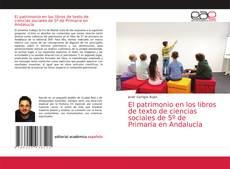 Обложка El patrimonio en los libros de texto de ciencias sociales de 5º de Primaria en Andalucía