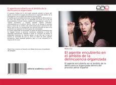 Borítókép a  El agente encubierto en el ámbito de la delincuencia organizada - hoz