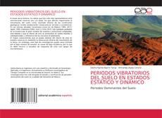 Bookcover of PERIODOS VIBRATORIOS DEL SUELO EN ESTADOS ESTÁTICO Y DINÁMICO