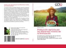 Couverture de Producción agrícola por los diferentes niveles de la fertilización