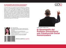 Portada del libro de El Desempeño del Profesor Universitario: una Construcción Social Humanizadora
