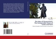 Capa do livro de The Idea of Government: The Comparable Views of Locke and Kant