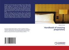 Bookcover of Handbook of weaving preparatory