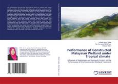 Performance of Constructed Malaysian Wetland under Tropical climate的封面