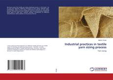 Capa do livro de Industrial practices in textile yarn sizing process