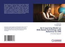 Bookcover of An E-Learning Model on Web Based Technology with Reference to CMS
