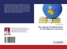 Bookcover of The impact of Globalization on the Albanian economy