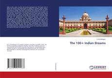 Bookcover of The 100+ Indian Dreams