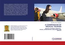 Bookcover of A COMPENDIUM OF MEDICAL TOURISM