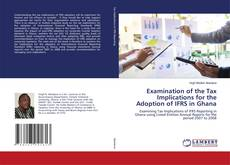 Bookcover of Examination of the Tax Implications for the Adoption of IFRS in Ghana