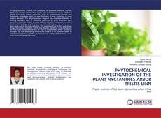Buchcover von PHYTOCHEMICAL INVESTIGATION OF THE PLANT NYCTANTHES ARBOR TRISTIS LINN