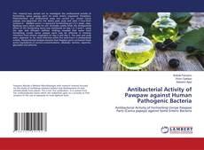Capa do livro de Antibacterial Activity of Pawpaw against Human Pathogenic Bacteria