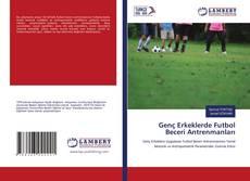 Copertina di Genç Erkeklerde Futbol Beceri Antrenmanları