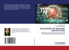 Capa do livro de HEALTHCARE IOT NETWORK ARCHITECTURE