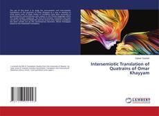 Bookcover of Intersemiotic Translation of Quatrains of Omar Khayyam