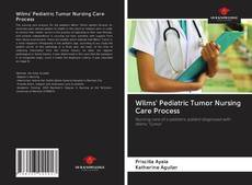 Bookcover of Wilms' Pediatric Tumor Nursing Care Process