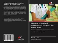 Copertina di Processo di assistenza infermieristica pediatrica per i tumori Wilms