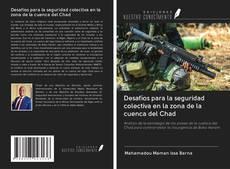 Copertina di Desafíos para la seguridad colectiva en la zona de la cuenca del Chad