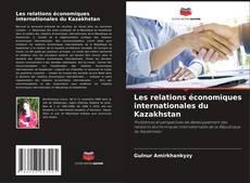 Borítókép a  Les relations économiques internationales du Kazakhstan - hoz